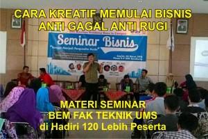 """Materi Seminar Kewirausahaan BEM FAK Teknik UMS """"Cara Kreatif Berbisnis Anti Gagal"""""""
