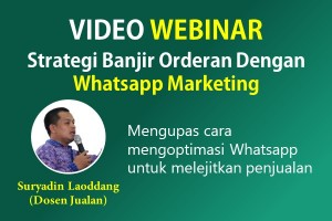 VIDEO WEBINAR : Strategi Banjir Orderan Dengan Whatsapp Marketing